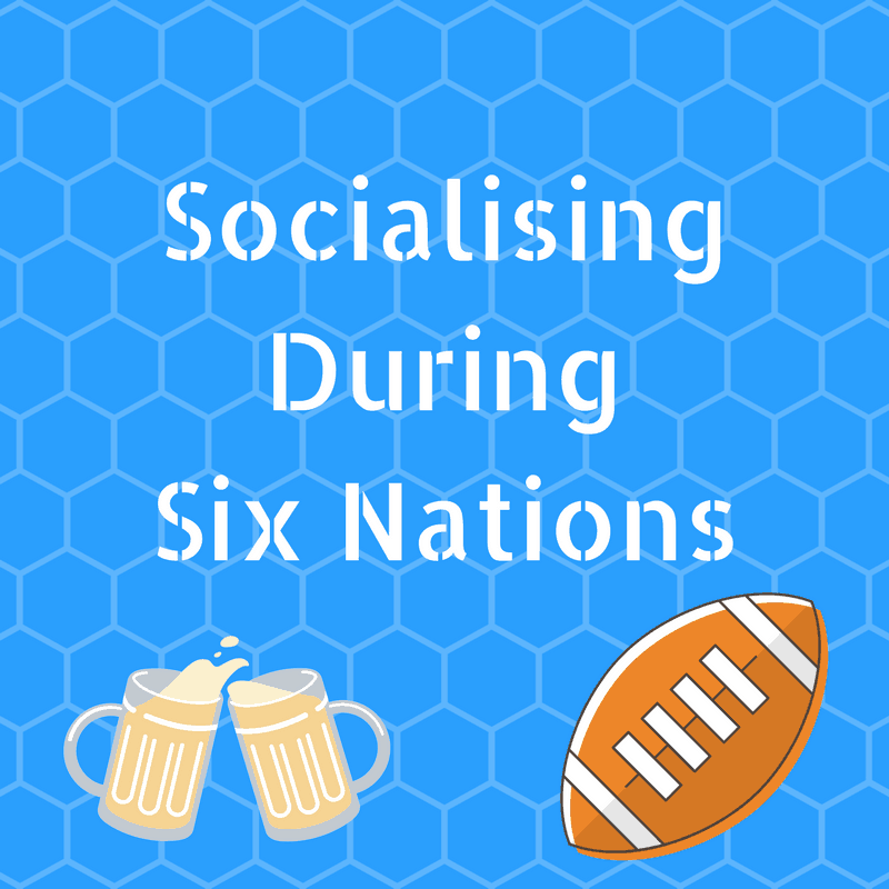 rugby and beer, socialising during six nations