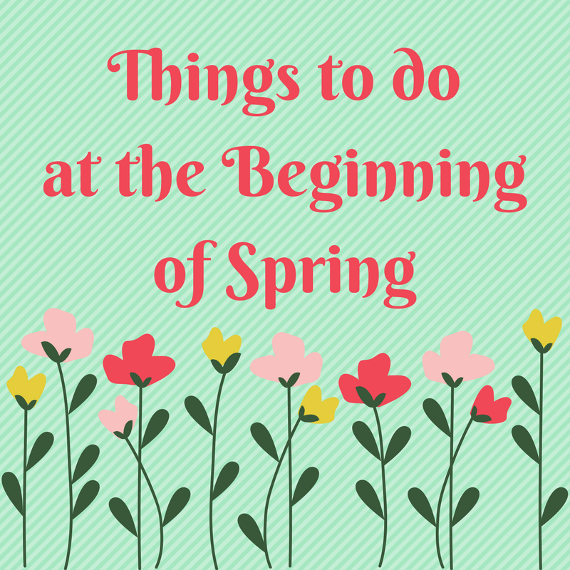 Things to do at the beginning of spring flowers